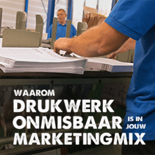 Waarom drukwerk onmisbaar is in jouw marketingmix
