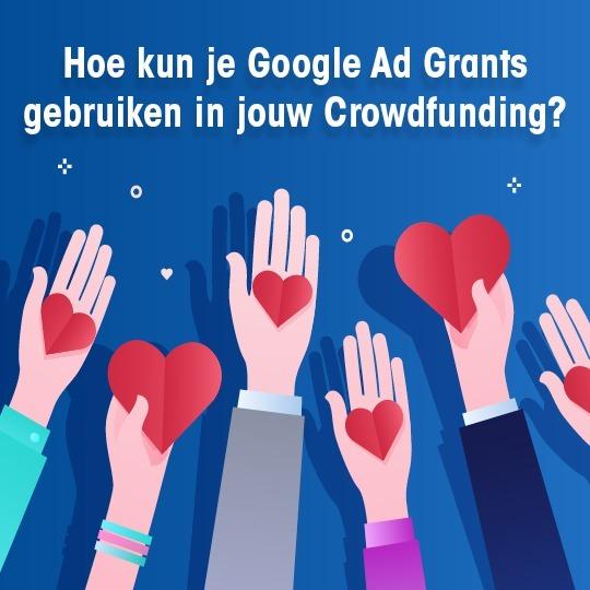 Hoe kun je Google Ad Grants gebruiken in jouw Crowdfunding?